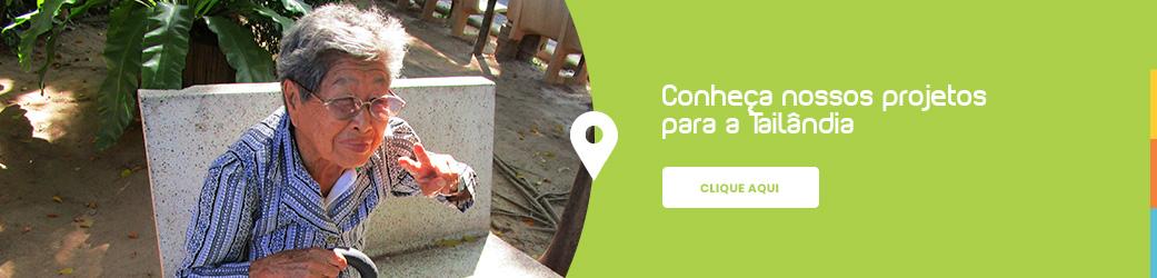 Conheça nossos projetos para a Tailândia